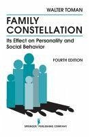 Family Constellation: Its Effects on Personality and Social Behavior, 4th Edition - Toman, Walter