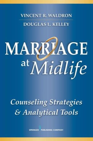 Marriage at Midlife: Counseling Strategies and Analytical Tools - Vincent R. Waldron, Douglas L. Kelley