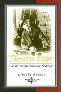 Thornton Wilder and the Puritan Narrative Tradition - Konkle, Lincoln