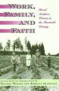 Work, Family, and Faith: Rural Southern Women in the Twentieth Century