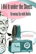I Hid It Under the Sheets: Growing Up with Radio