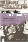 Awakening to Equality: A Young White Pastor at the Dawn of Civil Rights