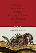 """Fuentes, """"Terra Nostra"""", and the Reconfiguration of Latin American Culture"""