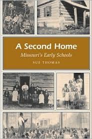 A Second Home: Missouri's Early Schools - Sue Thomas