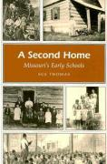 A Second Home: Missouri's Early Schools