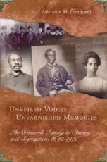 Unveiled Voices, Unvarnished Memories - Adelaide M. Cromwell