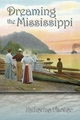 Dreaming the Mississippi - Katherine Fischer
