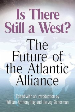 Is There Still a West?: The Future of the Atlantic Alliance - Herausgeber: Hay, William Anthony Sicherman, Harvey