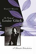 The Poetry of Louise Gluck: A Thematic Introduction
