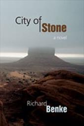 City of Stone - Benke, Richard