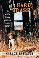Hard Grass: Life on the Crazy Woman Bison Ranch