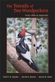 Travails of Two Woodpeckers - Noel F.R. Snyder; David E. Brown; Kevin B. Clark