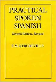 Practical Spoken Spanish - F. M. Kercheville, Francis Monroe Kercheville
