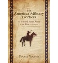 The American Military Frontiers - Robert Wooster