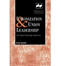 Unionization and Union Leadership - Paul Anthony Smith