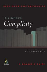 Iain Banks's Complicity: A Reader's Guide - Cairns Craig