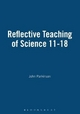 Reflective Teaching of Science 11-18 - John Parkinson
