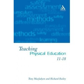 Teaching Physical Education 11-18: Perspectives and Challenges - Tony Macfadyen