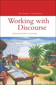 Working with Discourse: Meaning Beyond the Clause (Open Linguistics Series) - J. R. Martin