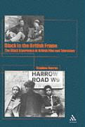 Black in the British Frame: The Black Experience in British Film and Television Second Edition