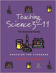 Teaching Science 3-11: The Essential Guide: Reaching the Standard - Christine Farmery