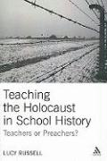 Teaching the Holocaust in School History: Teachers or Preachers?