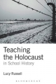 Teaching the Holocaust in School History - Lucy Russell