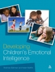 Developing Children's Emotional Intelligence - Shahnaz Bahman; Helen Maffini