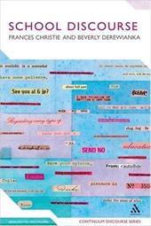 School Discourse: Learning to Write Across the Years of Schooling - Christie, Frances / Derewianka, Beverly
