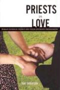 Priests in Love: Roman Catholic Clergy and Their Intimate Relationships
