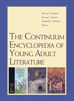 The Continuum Encyclopedia of Young Adult Literature - Herausgeber: Cullinan, Bernice E. Wooten, Deborah A. Kunzel, Bonnie L.