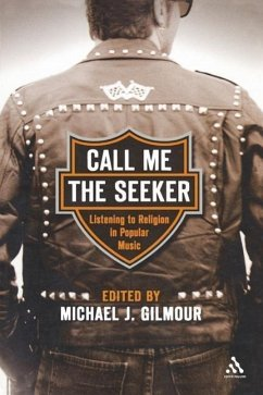 Call Me the Seeker: Listening to Religion in Popular Music - Herausgeber: Gilmour, Michael J.