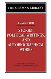 Stories, Political Writings and Autobiographical Works - Boll, Heinrich / Black, Martin / Sander, Volkmar