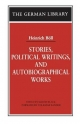 Stories, Political Writings and Autobiographical Works - Heinrich Boll; Martin Black