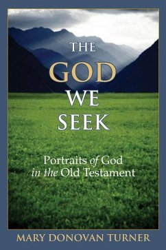 The God We Seek: Portraits of God in the Old Testament - Turner, Mary Donovan