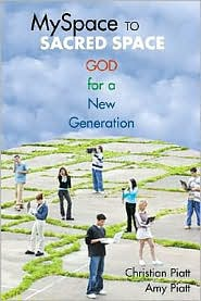 MySpace to Sacred Space: God for a New Generation - Christian Piatt, Amy Piatt