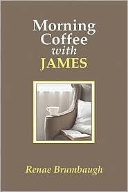 Morning Coffee with James - Renae Brumbaugh