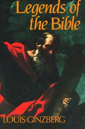 The Legends of the Bible - Ginzberg, Louis
