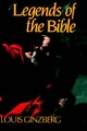 The Legends of the Bible - Louis Ginzberg