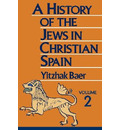 A History of the Jews in Christian Spain, Volume 2 - Yitzhak Baer