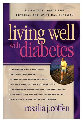 Living Well with Diabetes: A Practical Guide for Physical and Spiritual Renewal