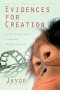 Evidences for Creation: Natural Mysteries Evolution Cannot Explain