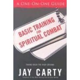 Basic Training for Spiritual Combat: Taking Back the High Ground: A One-On-One Guide - Jay Carty