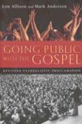Going Public with the Gospel: Reviving Evangelistic Proclamation