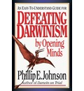 Defeating Darwinism by Opening Minds - P.E. Johnson