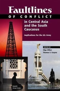 Faultlines Conflict Central Asia & the South Caucasus - Oliker, Olga Gingerich, Barbara Stover Szayna, Thomas S.