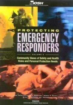 Protecting Emergency Responders: Community Views of Safety and Health Risks and Personal Protection Needs - LaTourrette, Tom Peterson, D. J. Bartis, James