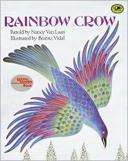 Rainbow Crow (Turtleback School & Library Binding Edition) - Nancy Van Laan, Beatriz Vidal (Illustrator)