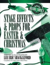 Stage Effects & Props for Easter & Christmas - Shackleford / Shackleford, Lee Eric
