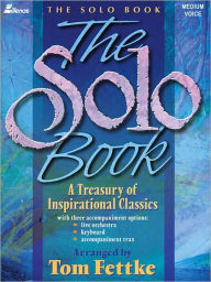 The Solo Book: A Collection of Inspirational Classics - Tom Fettke